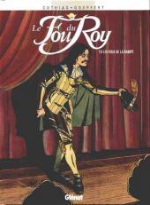 Le fou du Roy -8- Les feux de la rampe