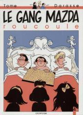 Le gang Mazda -4- Le gang Mazda roucoule