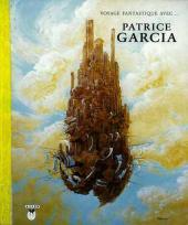 Voyage fantastique avec... Patrice Garcia