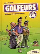 Golfeurs & cie -1- Grattes, tops et chandelles garantis!