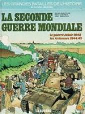 Les grandes batailles de l'histoire en BD -1- La seconde guerre mondiale - La guerre éclair 1940 - Les Ardennes 1944/45