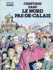 Les grandes heures des églises - Chrétiens dans le Nord Pas-De-Calais