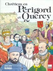 Les grandes heures des églises - Chrétiens en Périgord et Quercy
