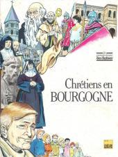 Les grandes heures des églises - Chrétiens en Bourgogne