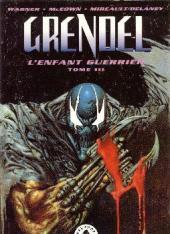 Grendel l'enfant guerrier -3- L'enfant guerrier