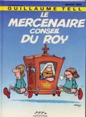 Guillaume Tell (Les aventures de) -2a- Le Mercenaire conseil du Roy