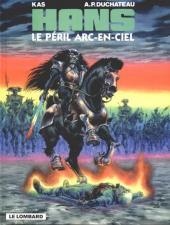 Hans (Duchâteau) -10- Le péril arc-en-ciel