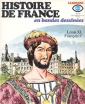 Histoire de France en bandes dessinées -10- Louis XI, François 1er