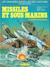 Les grandes batailles de l'histoire en BD -9- Missiles et sous-marins (Le conflit des Malouines)