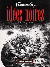 Idées noires -INT- Idées noires, l'intégrale