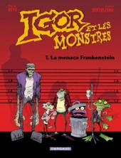 Igor et les monstres -1- La menace Frankenstein
