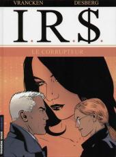 I.R.$. -6- Le corrupteur