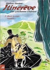 Itinérêve d'un gentilhomme d'infortune (Le Prince de l'ennui) -2- Quand les anges voyagent