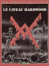 Les jardins de la peur -1- Le caveau Hardwood