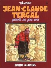 Jean-Claude Tergal -3- présente ses pires amis