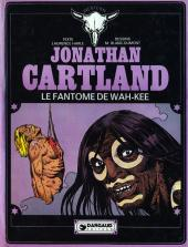 Jonathan Cartland -3- Le fantôme de Wah-Kee