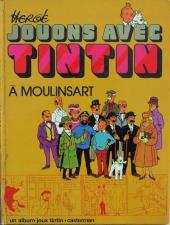 Tintin - Divers -J2- Jouons avec Tintin à Moulinsart