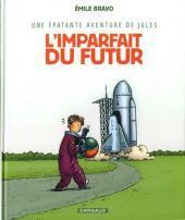 Jules (Une épatante aventure de) -1b- L'imparfait du futur