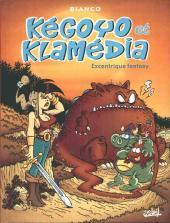 Kegoyo & Klamédia -1- Excentrique fantasy