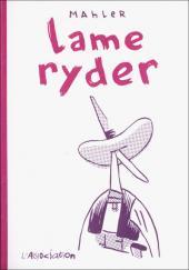 Lame Ryder -46- Lame ryder