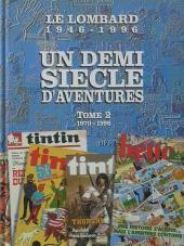 (DOC) Le Lombard : Un demi siècle d'aventures - L'aventure sans fin -2- Un demi siècle d'aventures (Tome 2 : 1970-1996)