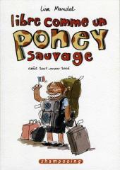 Libre comme un poney sauvage -1- Août 2005 - mars 2006