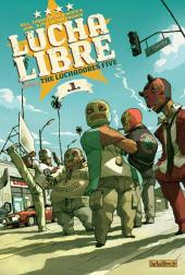 Lucha Libre -1- Introducing: The Luchadores Five
