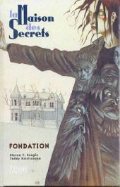 La maison des Secrets -1- Fondation