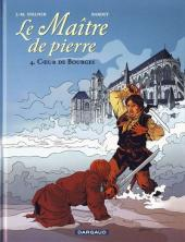 Le maître de pierre -4- Cœur de Bourges