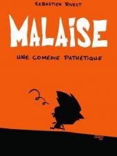 Malaise -1- Une comédie pathétique