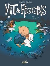 Matt et Higgins -1- Heureux !