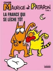 Maurice et Patapon -3- La France qui se lèche tôt