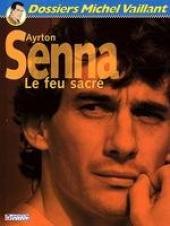 Michel Vaillant (Dossiers) -6- Ayrton Senna, Le feu sacré
