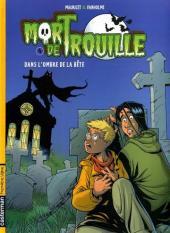 Mort de Trouille -4- Dans l'ombre de la bête