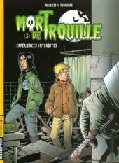 Mort de Trouille -5- Expériences interdites
