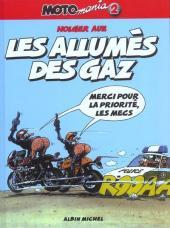 Moto mania -2- Les allumés des gaz