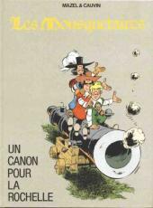 Les mousquetaires -3- Un canon pour La Rochelle