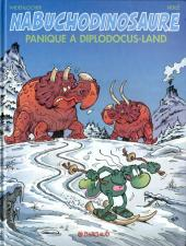 Nabuchodinosaure -7- Panique à Diplodocus-land