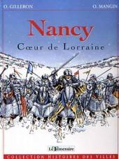 Histoires des Villes (Collection) - Nancy - Cœur de Lorraine