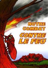 Notre combat contre le feu