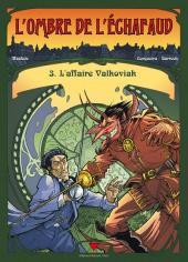 L'ombre de l'échafaud -3- L'affaire Valkoviak