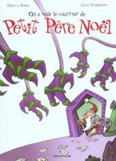 Petit Père Noël -4- On a volé le courrier de Petit Père Noël