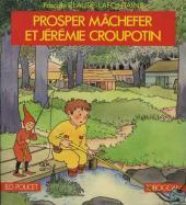 Prosper Mâchefer et Jérémie Croupotin - Tome 1