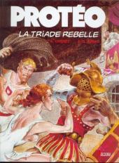 Protéo -7- La triade rebelle