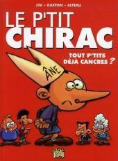 Le p'tit... -1- Chirac, tout p'tits déjà cancres ?