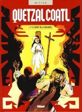 Quetzalcoatl -7- Le secret de la Malinche