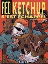 Red Ketchup (Croc album) -3- Red Ketchup s'est échappé