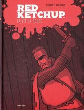 Red Ketchup (La Pastèque) -1- La Vie en rouge