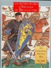 Les riches heures d'Arnauld de Bichancourt -1- Et Guillaume devint roi 1046-1066