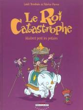 Le roi Catastrophe -2- Adalbert perd les pédales